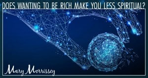 i want to be rich spirituality